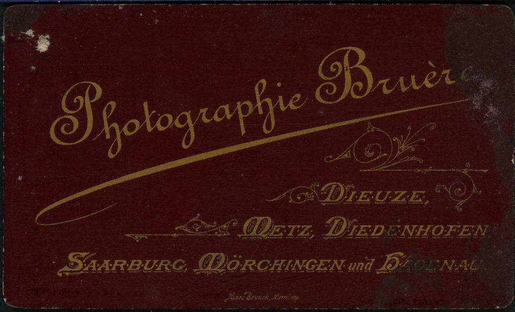 Julius Bruère - Saarburg - Mörchingen - Metz - Dieuze - Diedenhofen - Hagenau